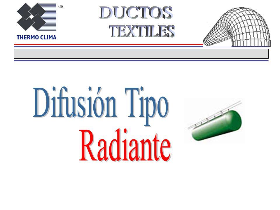MR DUCTOS TEXTILES Difusión Tipo Radiante