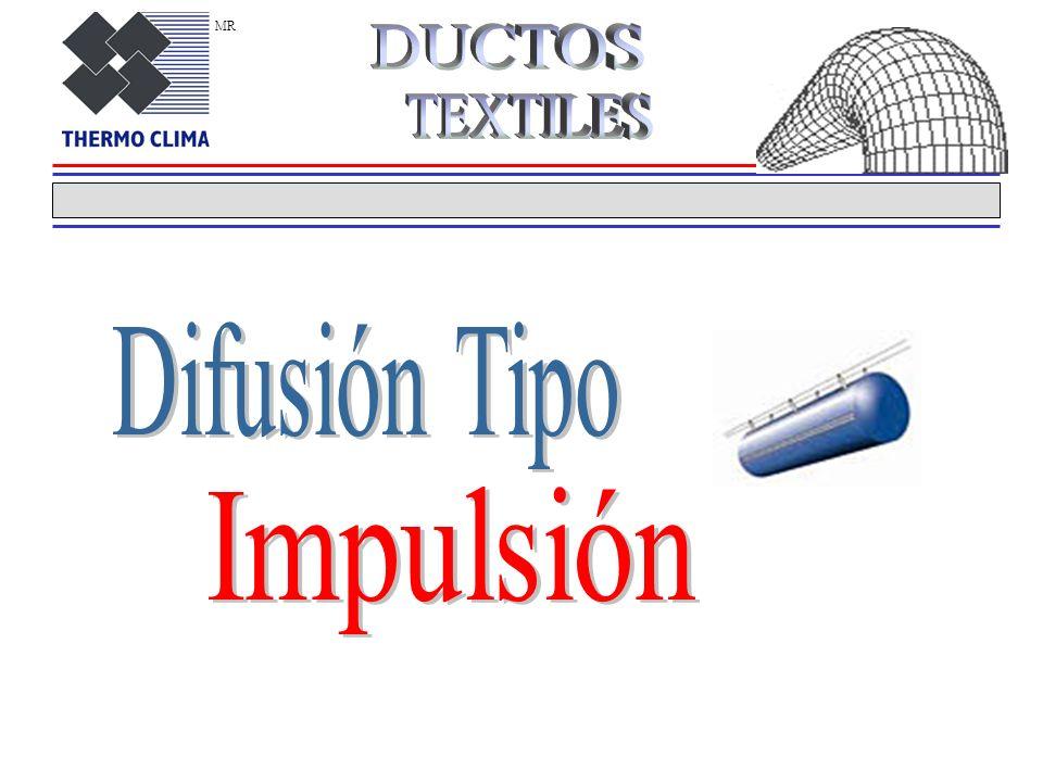 MR DUCTOS TEXTILES Difusión Tipo Impulsión