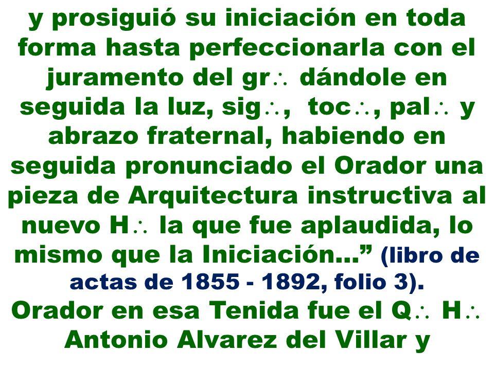 Orador en esa Tenida fue el Q H Antonio Alvarez del Villar y