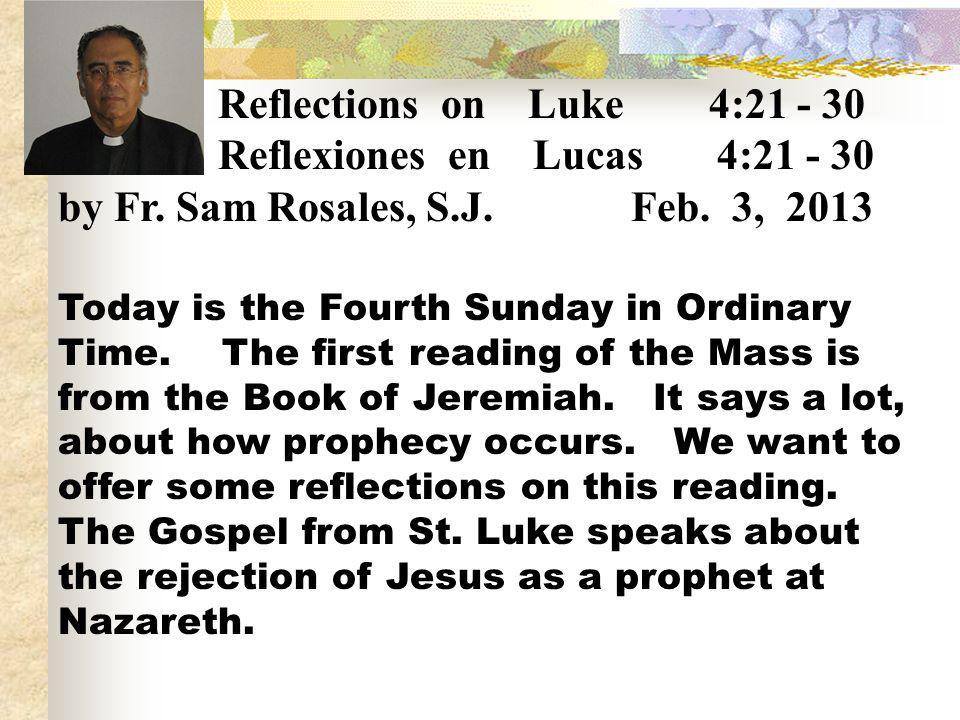Reflexiones en Lucas 4:21 - 30 by Fr. Sam Rosales, S.J. Feb. 3, 2013