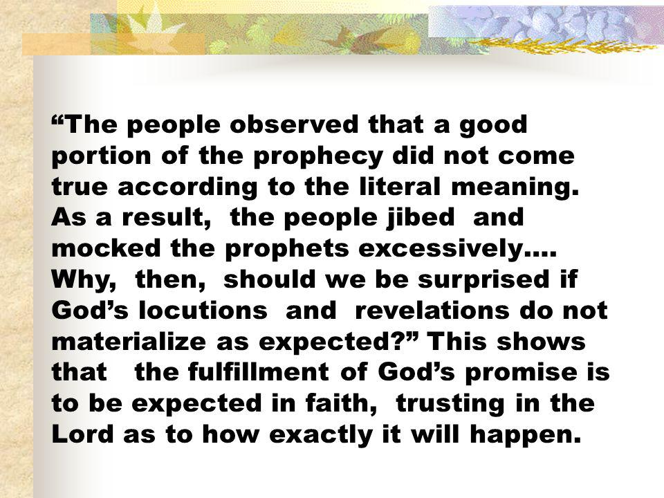 The people observed that a good portion of the prophecy did not come true according to the literal meaning.