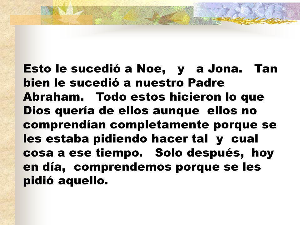 Esto le sucedió a Noe, y a Jona