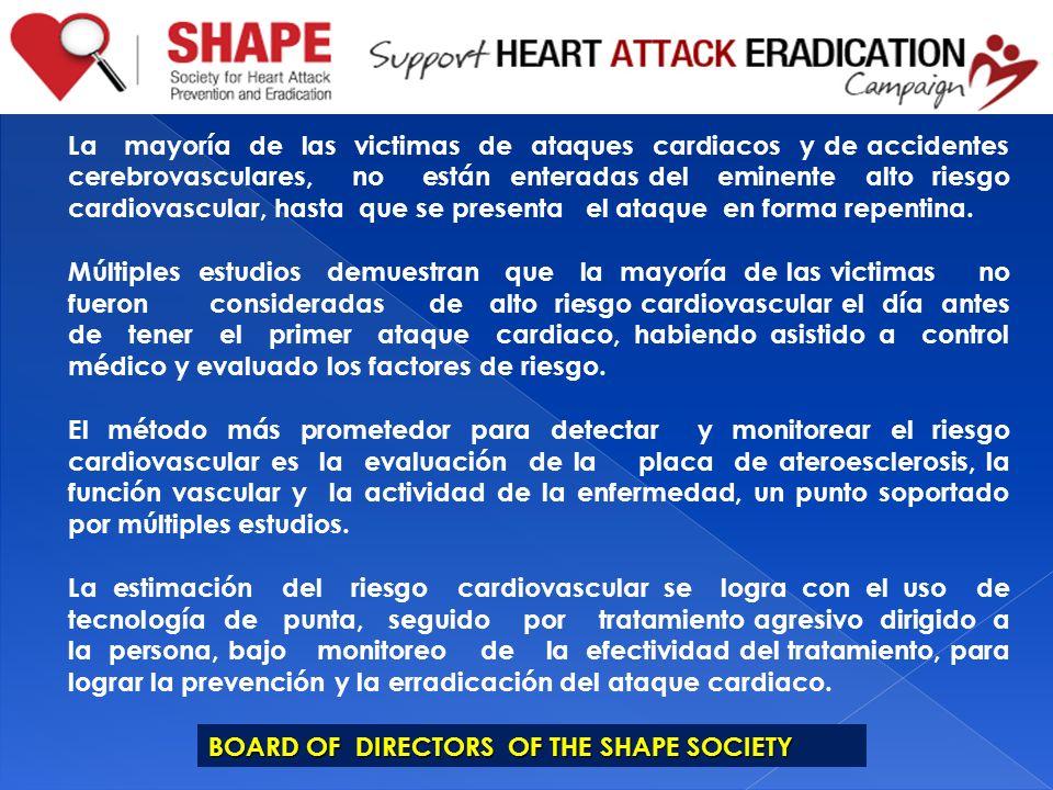 La mayoría de las victimas de ataques cardiacos y de accidentes cerebrovasculares, no están enteradas del eminente alto riesgo cardiovascular, hasta que se presenta el ataque en forma repentina.