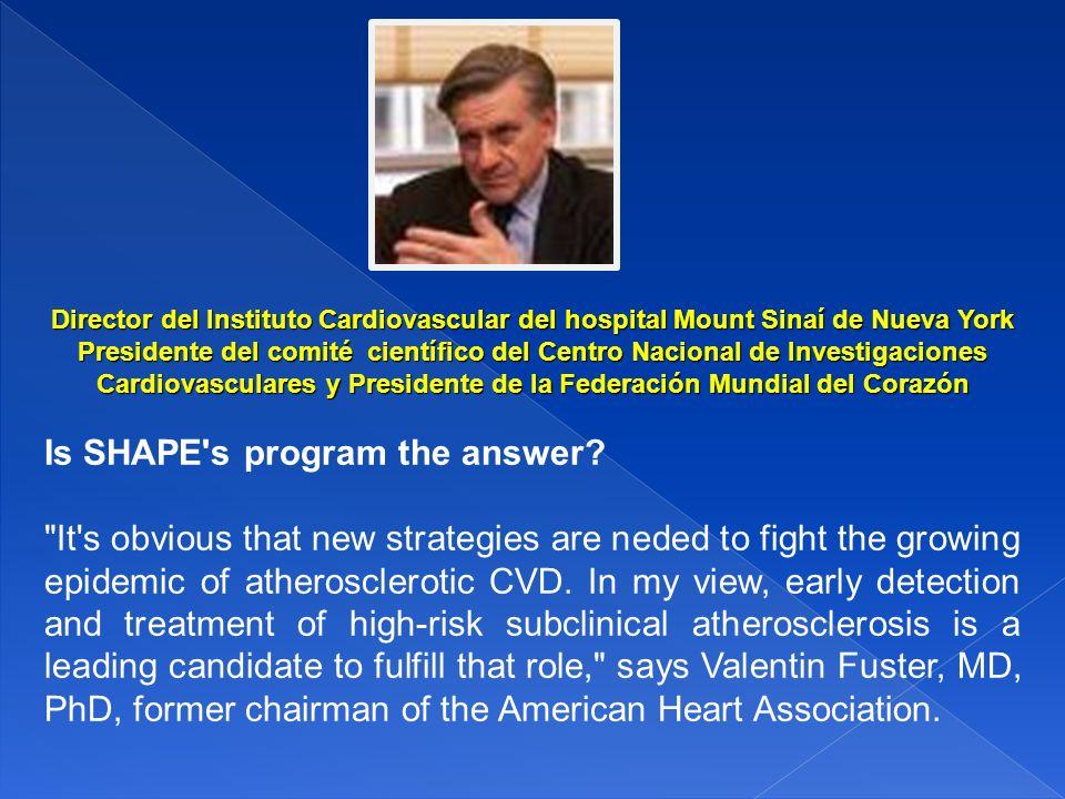 Cardiovasculares y Presidente de la Federación Mundial del Corazón