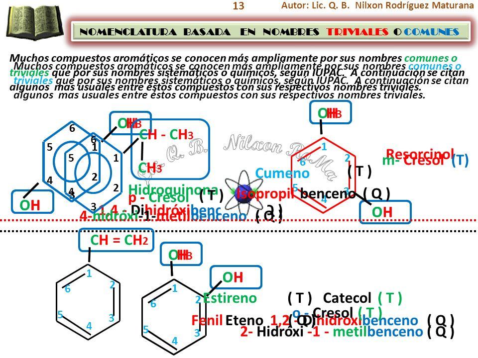 Lic. Q. B. Nilxon RoMa OH CH3 OH CH3 CH - CH3 Resorcinol m- Cresol (T)