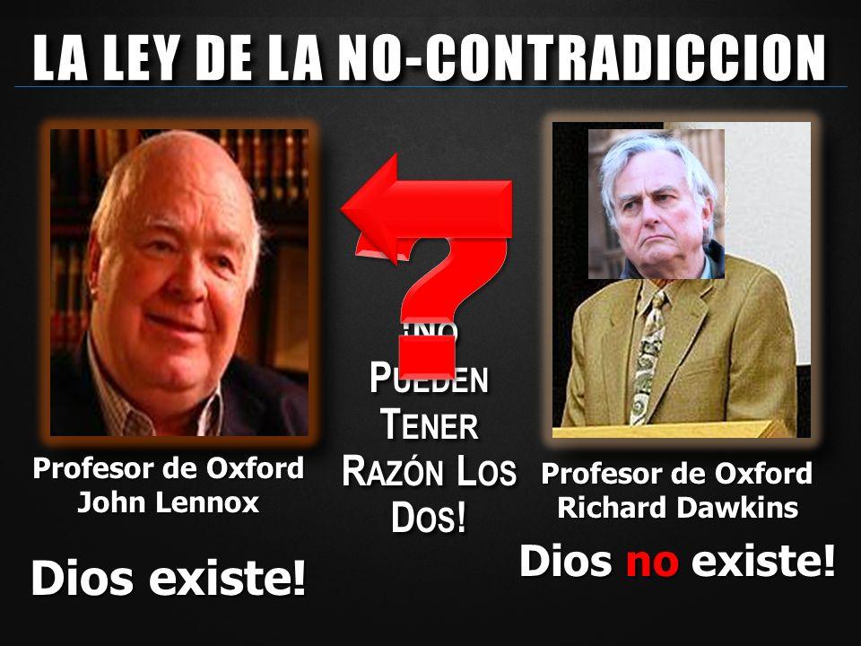 LA LEY DE LA NO-CONTRADICCION Dios existe!
