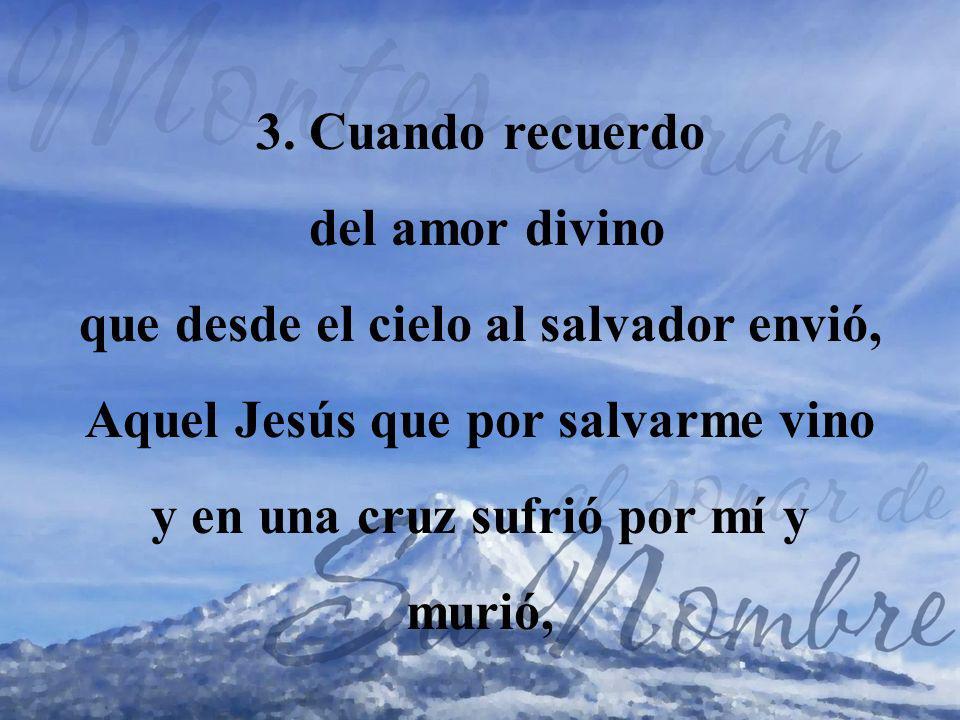 3. Cuando recuerdo del amor divino.