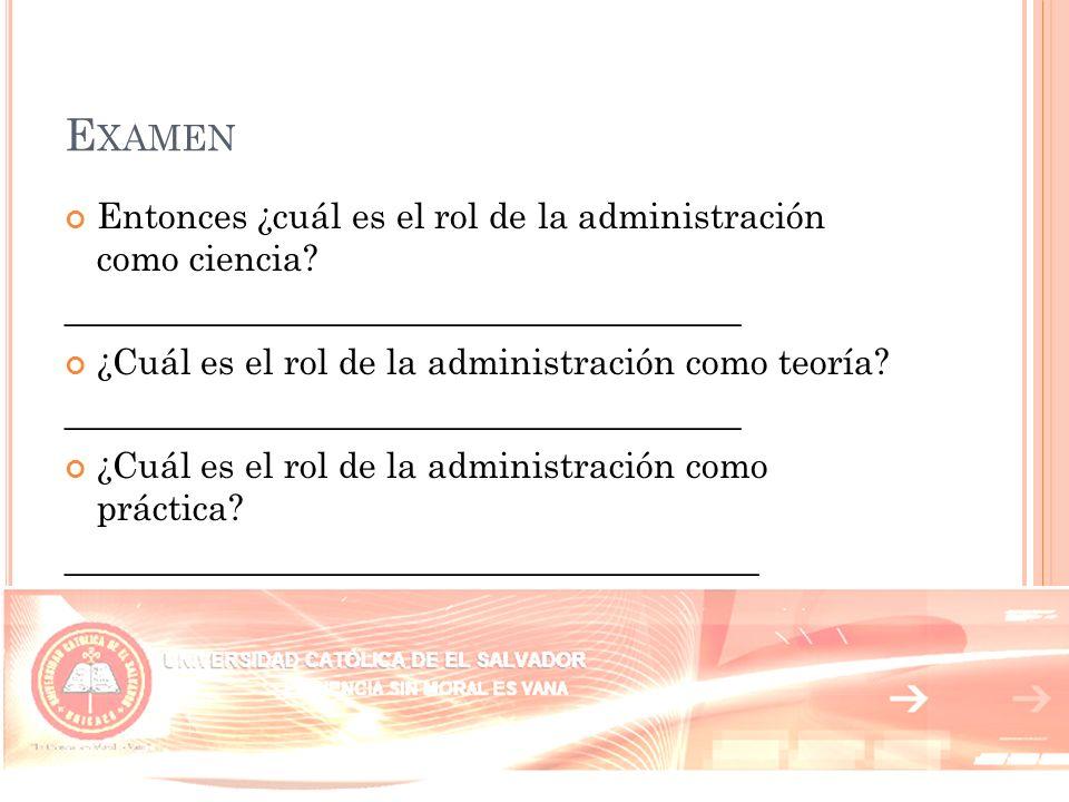 Examen Entonces ¿cuál es el rol de la administración como ciencia