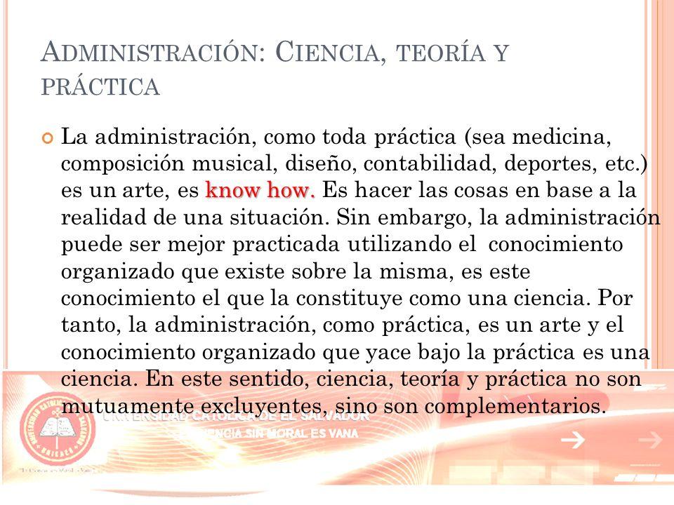 Administración: Ciencia, teoría y práctica