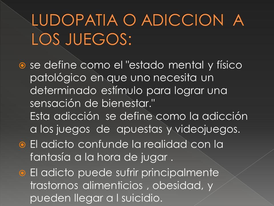 LUDOPATIA O ADICCION A LOS JUEGOS: