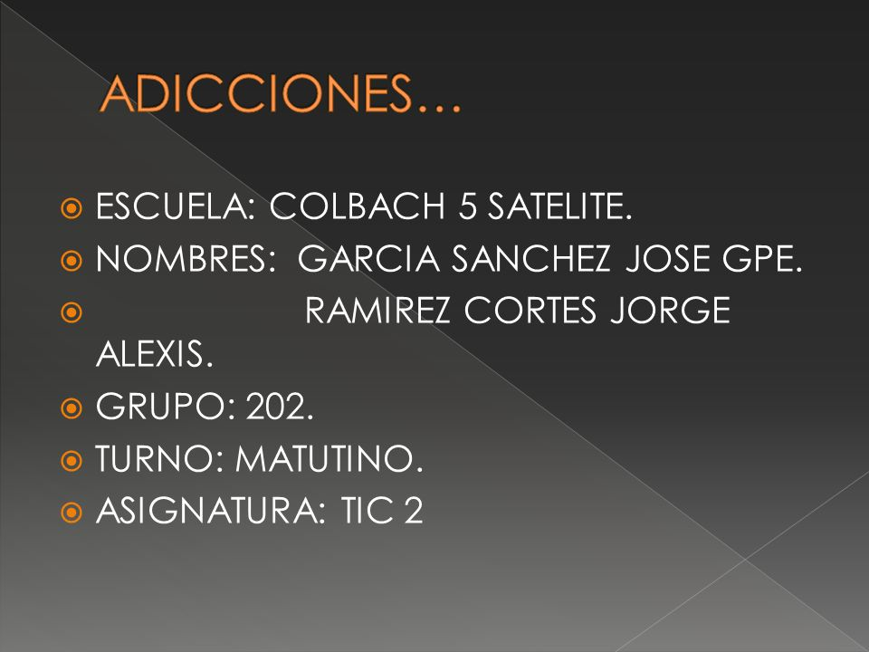 ADICCIONES… ESCUELA: COLBACH 5 SATELITE.