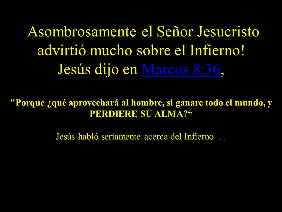 ¡Asombrosamente el Señor Jesucristo advirtió mucho sobre el Infierno!