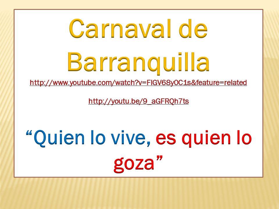 Carnaval de Barranquilla Quien lo vive, es quien lo goza