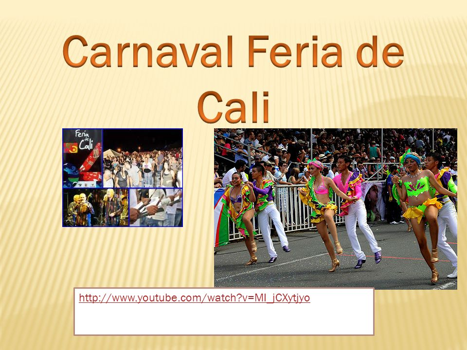 Carnaval Feria de Cali http://www.youtube.com/watch v=MI_jCXytjyo