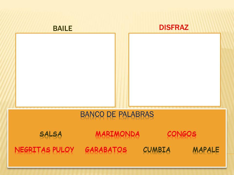 Baile Disfraz. Banco de palabras Salsa Marimonda Congos Negritas Puloy Garabatos Cumbia Mapale.