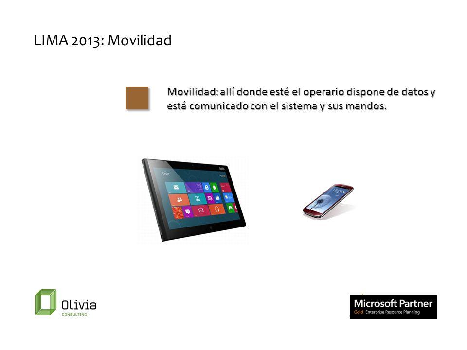 LIMA 2013: MovilidadMovilidad: allí donde esté el operario dispone de datos y está comunicado con el sistema y sus mandos.