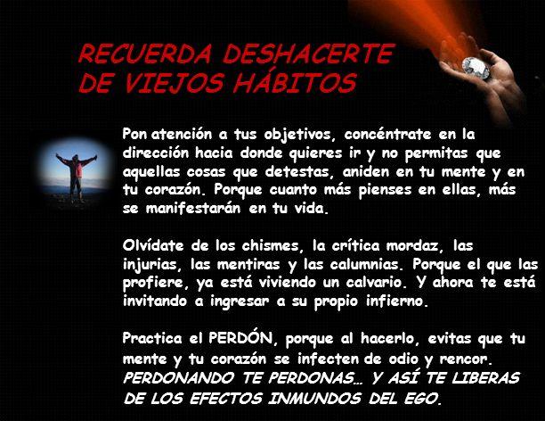 RECUERDA DESHACERTE DE VIEJOS HÁBITOS