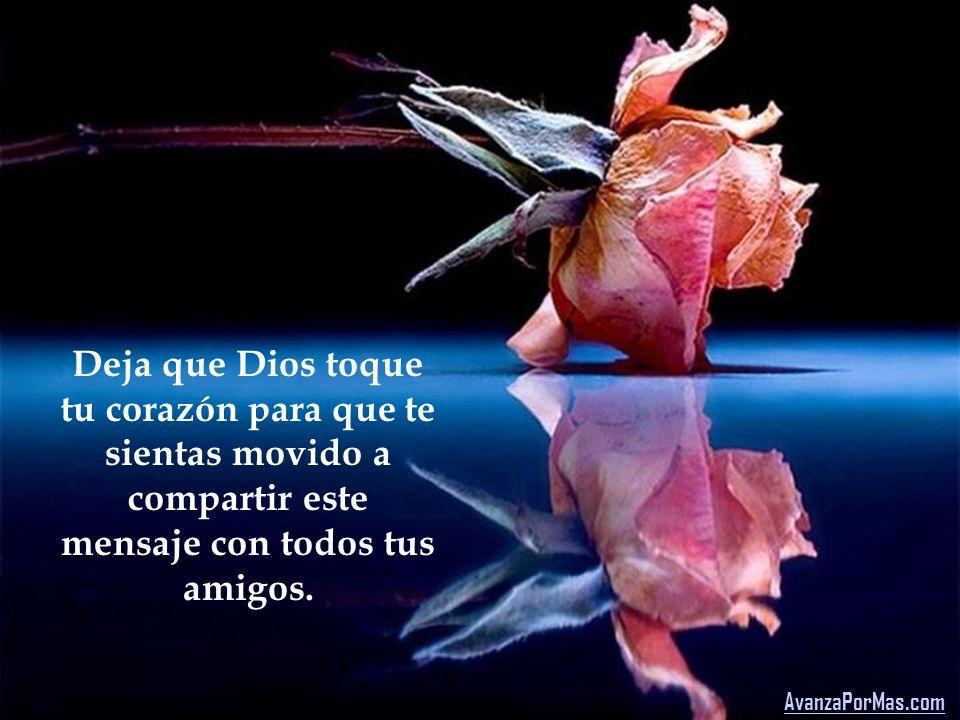 Deja que Dios toque tu corazón para que te sientas movido a compartir este mensaje con todos tus amigos.