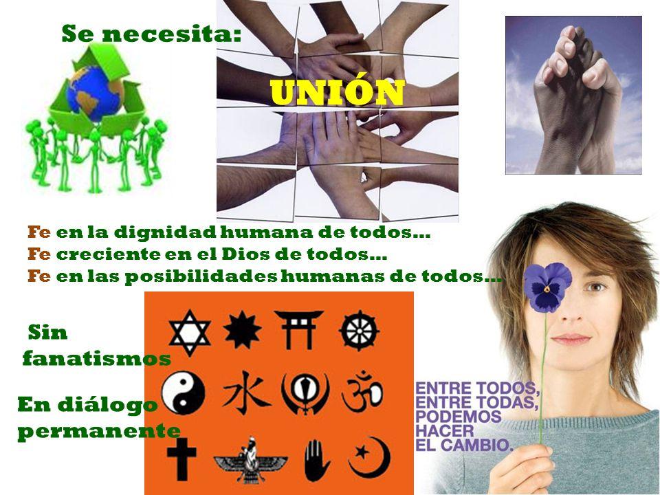 UNIÓN Se necesita: Sin fanatismos En diálogo permanente