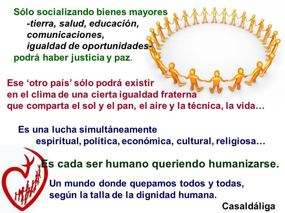 Es cada ser humano queriendo humanizarse.