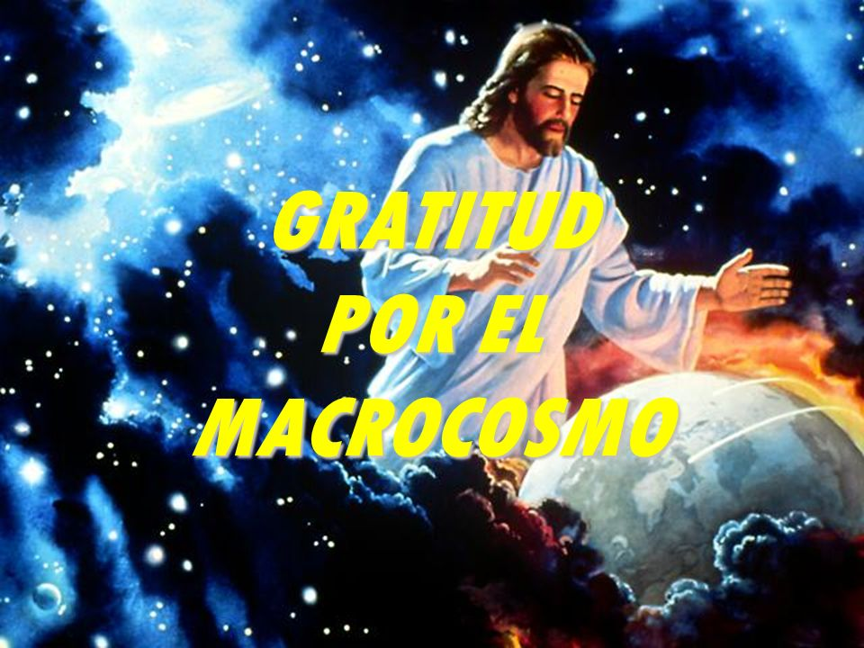GRATITUD POR EL MACROCOSMO