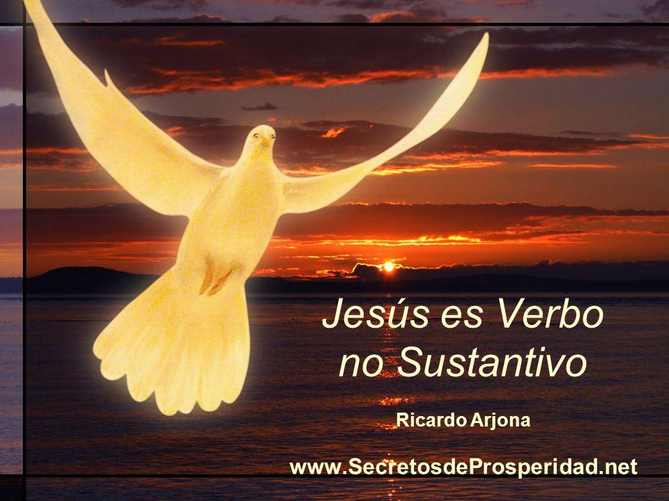 Jesús es Verbo no Sustantivo
