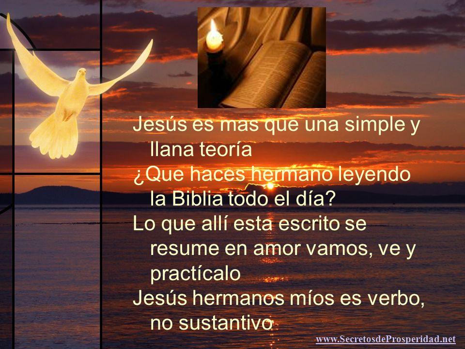 Jesús es mas que una simple y llana teoría