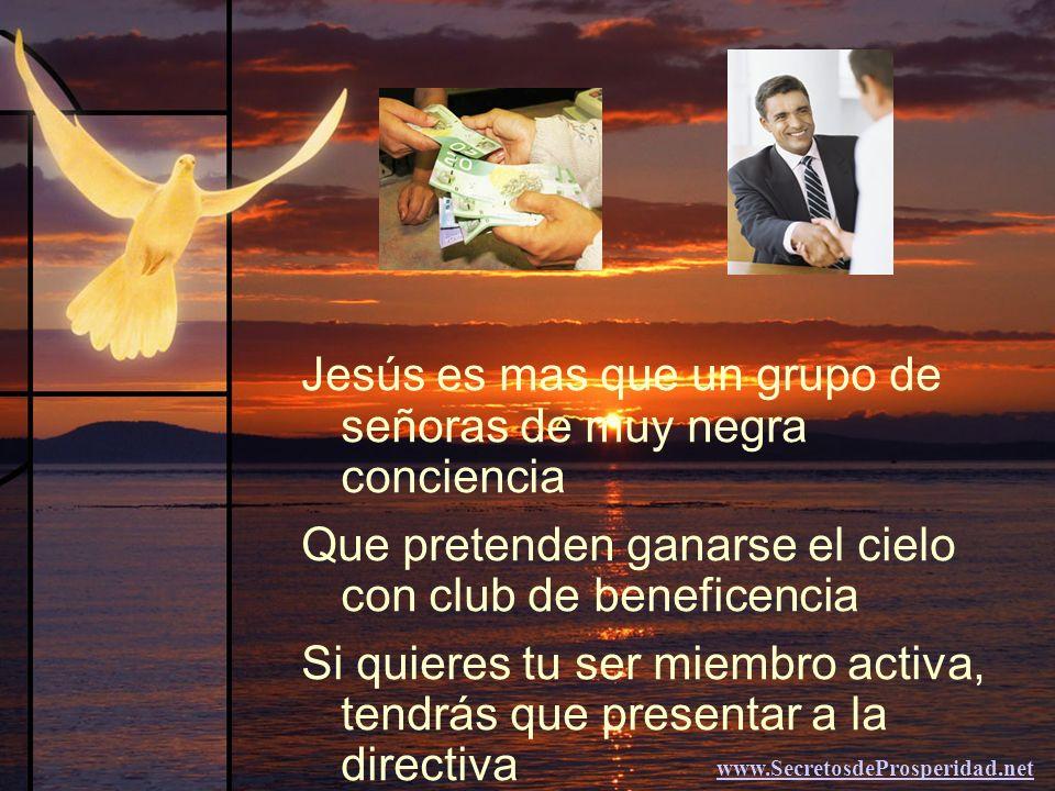 Jesús es mas que un grupo de señoras de muy negra conciencia