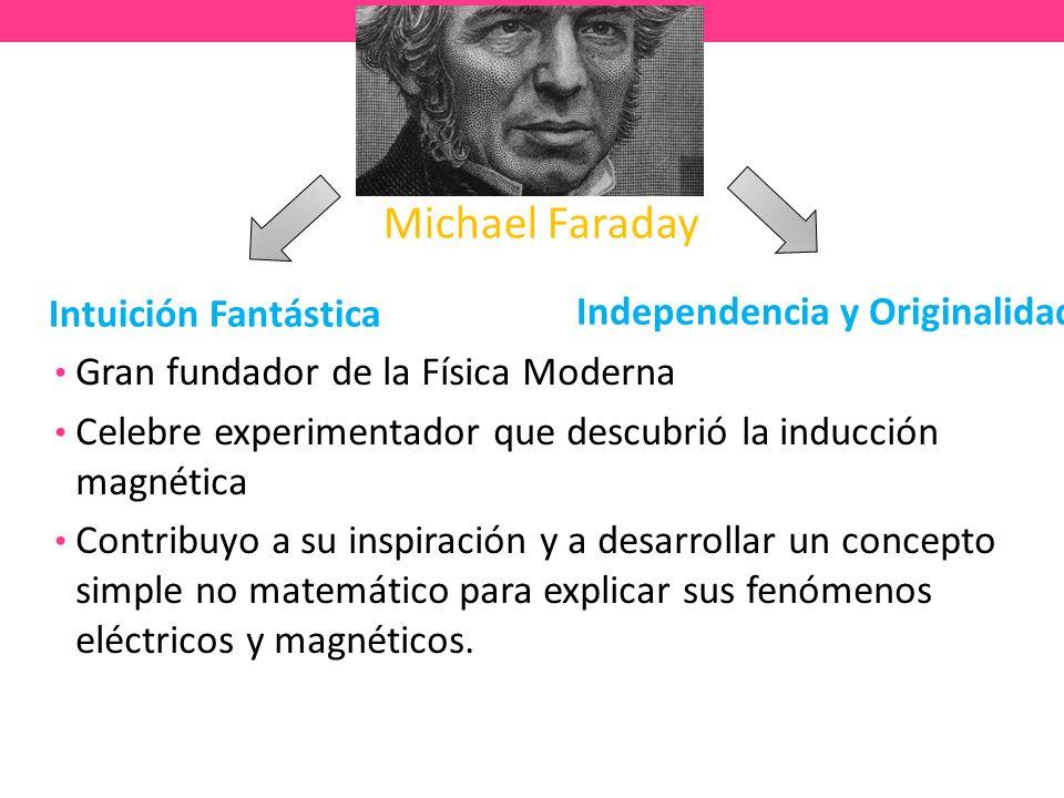 Michael Faraday Intuición Fantástica Independencia y Originalidad