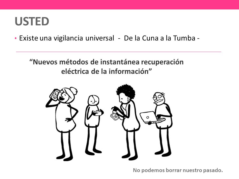 USTED Existe una vigilancia universal - De la Cuna a la Tumba -