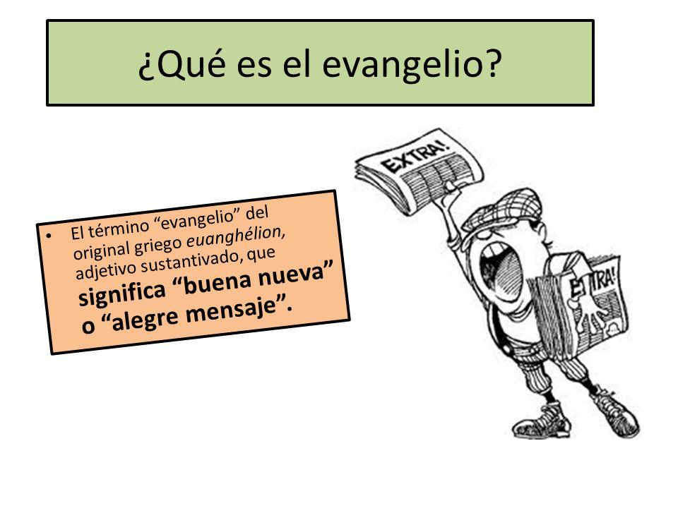 ¿Qué es el evangelio.