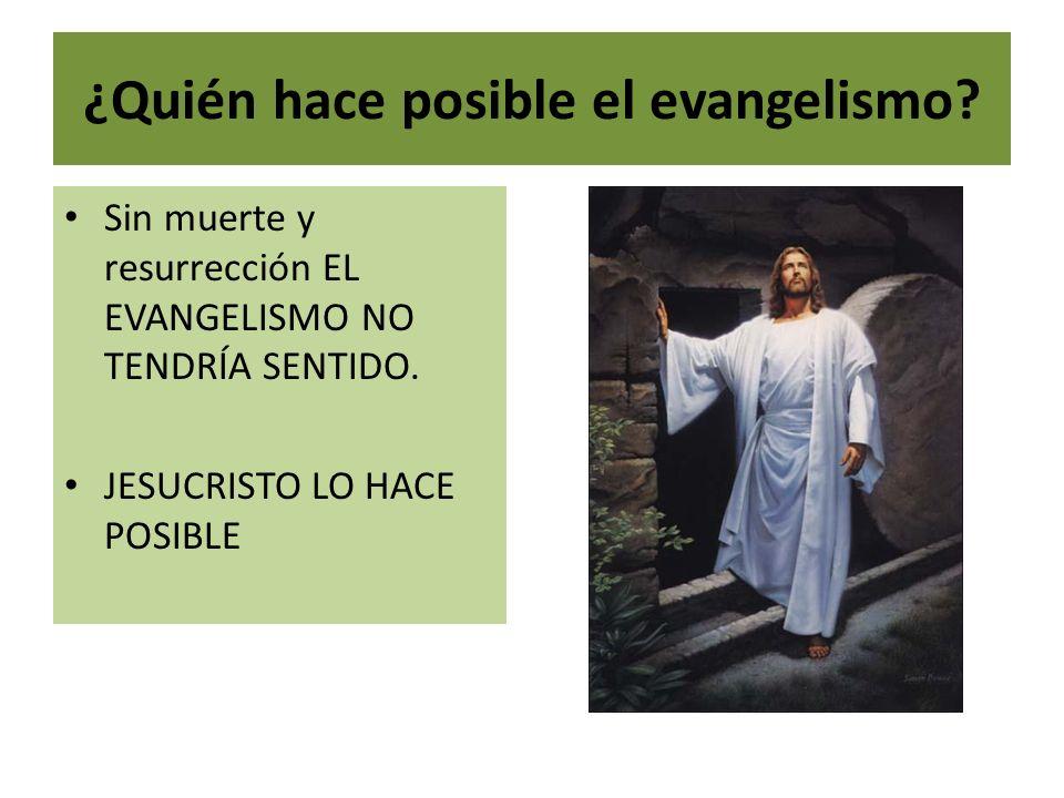 ¿Quién hace posible el evangelismo