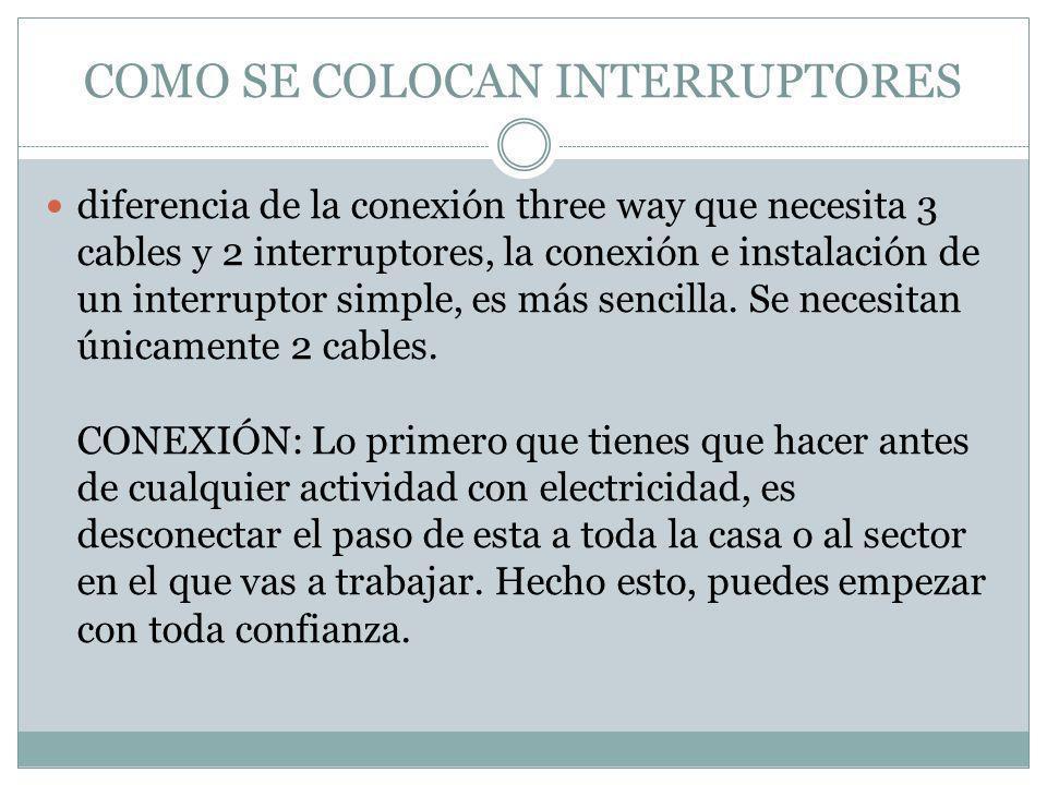 COMO SE COLOCAN INTERRUPTORES