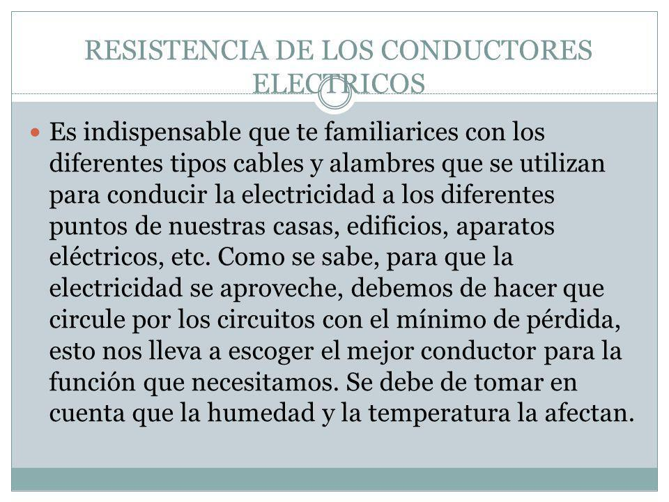 RESISTENCIA DE LOS CONDUCTORES ELECTRICOS