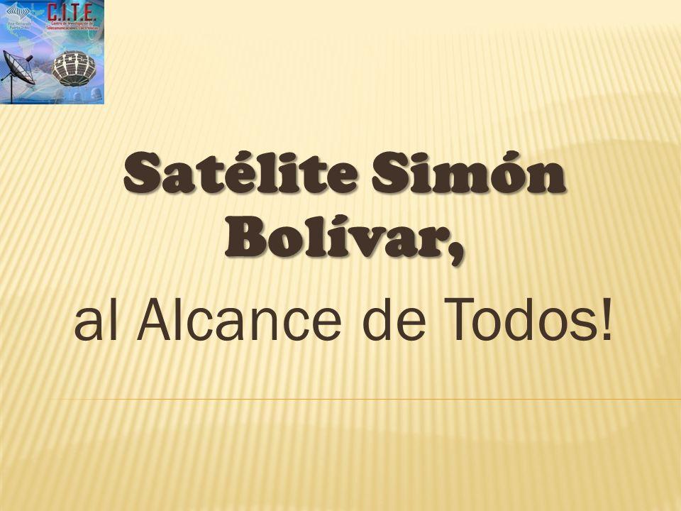 Satélite Simón Bolívar, al Alcance de Todos!