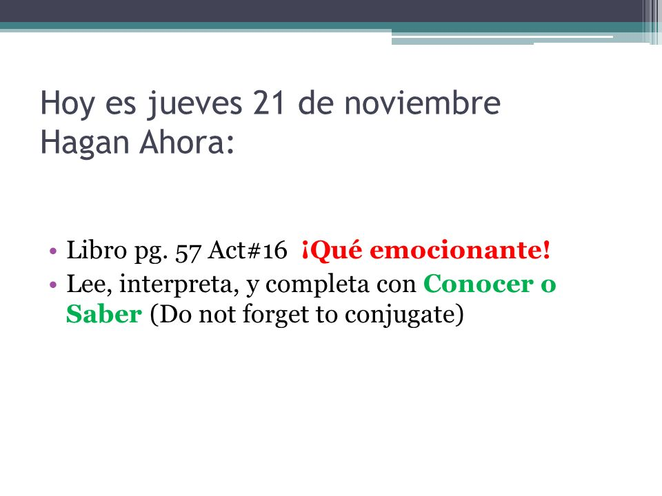 Hoy es jueves 21 de noviembre Hagan Ahora: