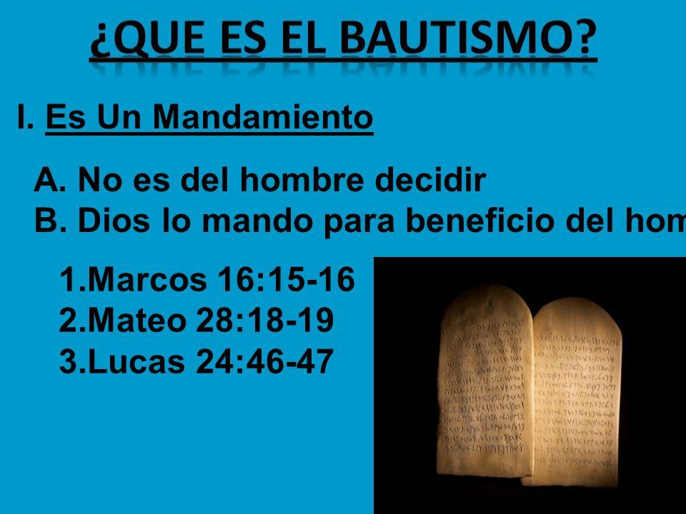 ¿que es el bautismo I. Es Un Mandamiento No es del hombre decidir