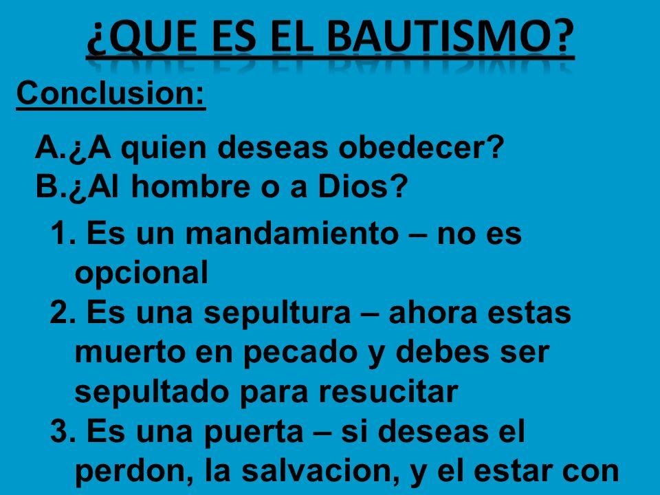 ¿que es el bautismo Conclusion: ¿A quien deseas obedecer