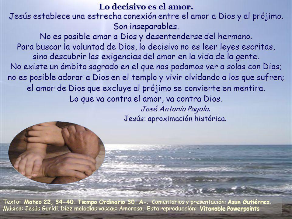 No es posible amar a Dios y desentenderse del hermano.
