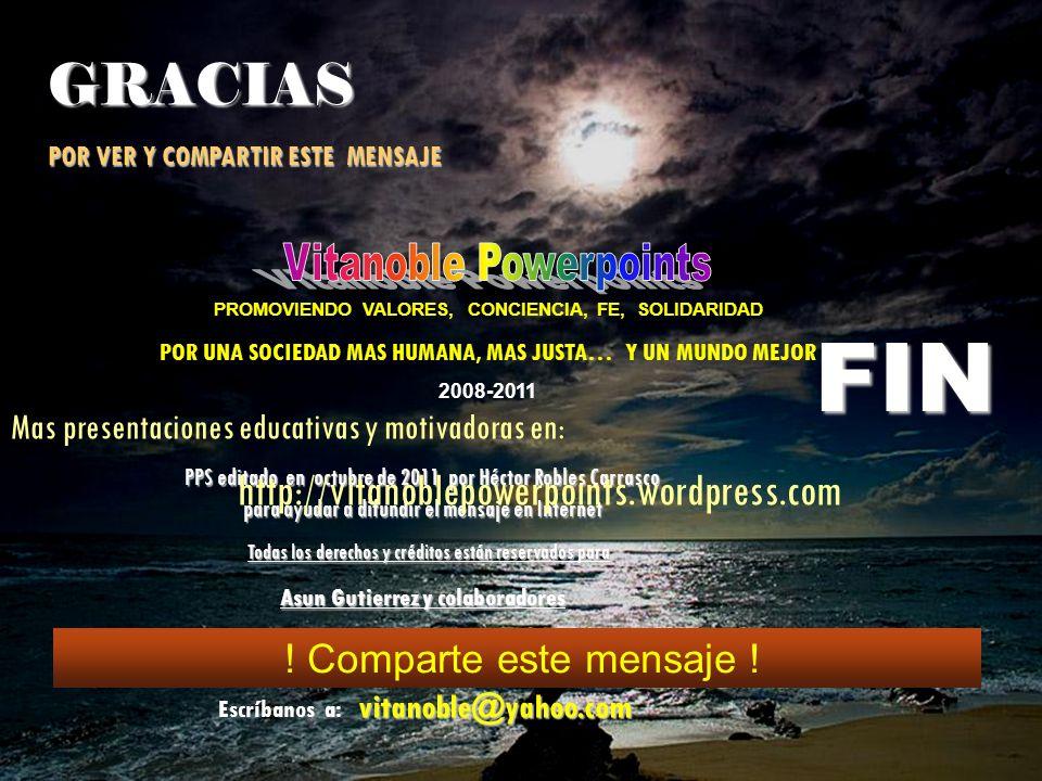 FIN GRACIAS http://vitanoblepowerpoints.wordpress.com