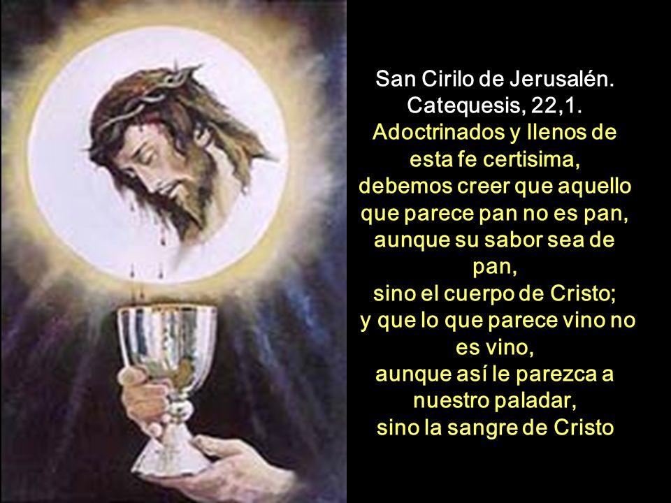 San Cirilo de Jerusalén. Catequesis, 22,1.