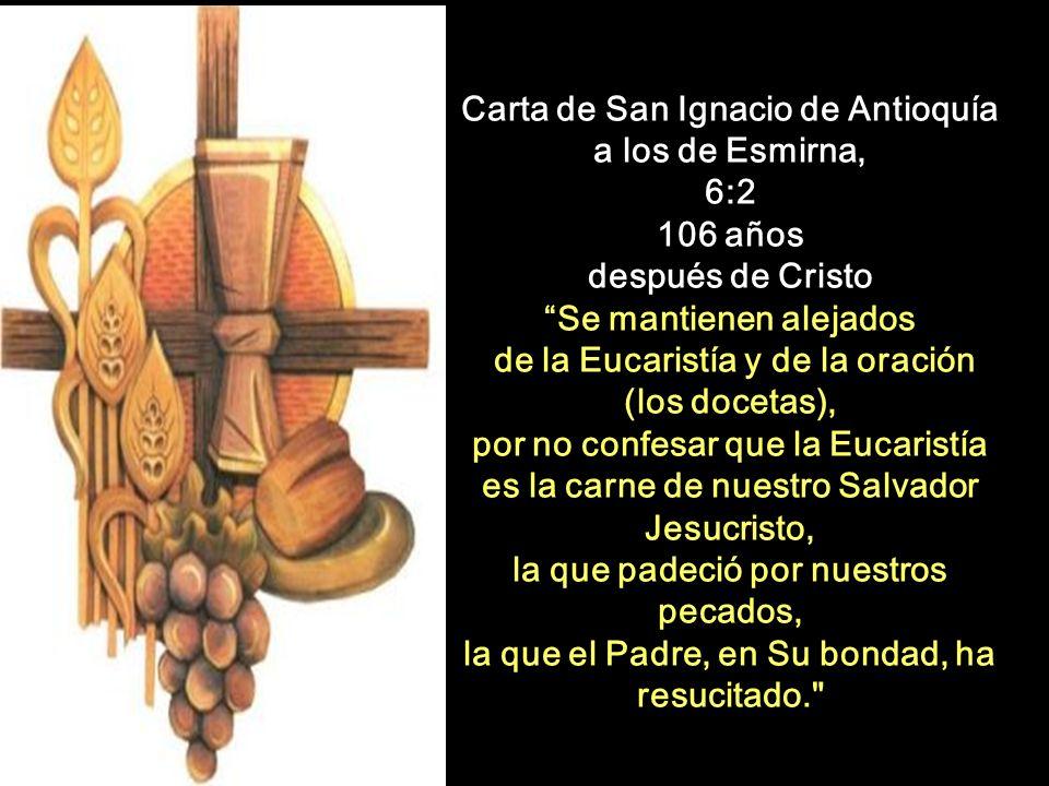 Carta de San Ignacio de Antioquía a los de Esmirna, 6:2 106 años