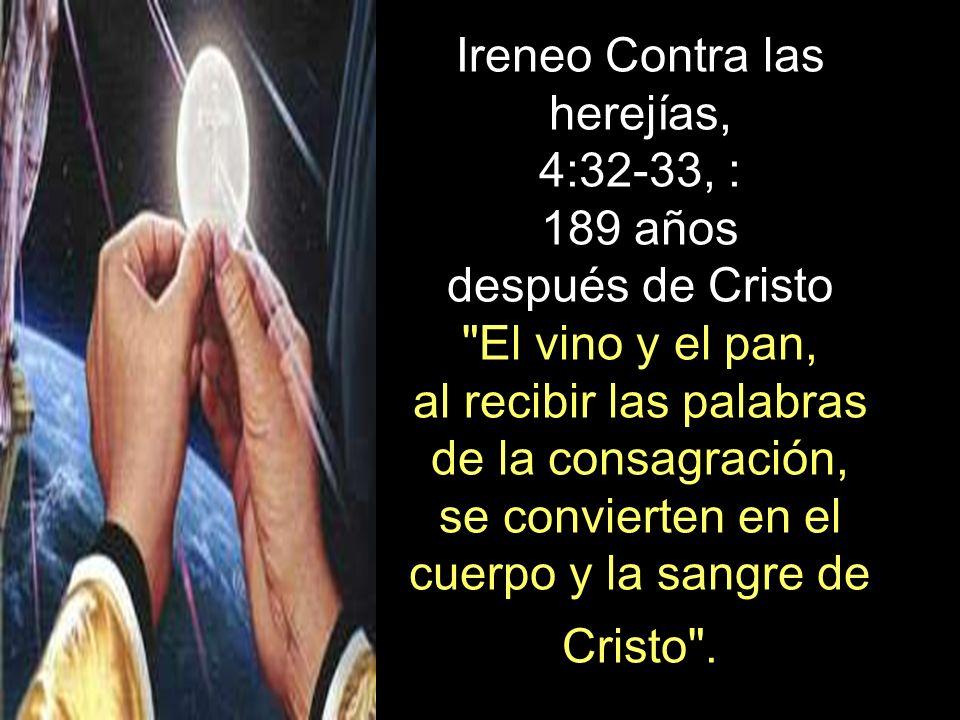 Ireneo Contra las herejías, 4:32-33, : 189 años después de Cristo