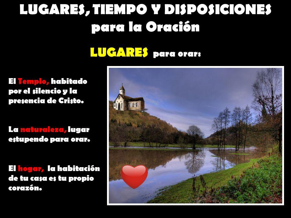 LUGARES, TIEMPO Y DISPOSICIONES