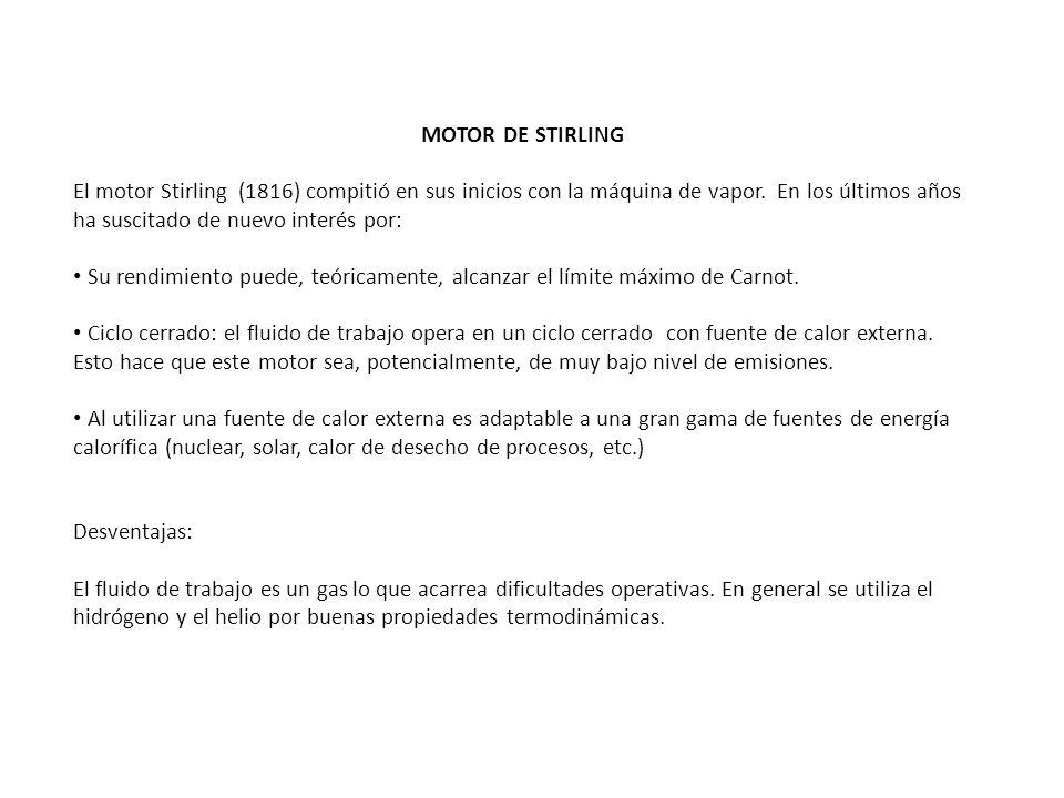 MOTOR DE STIRLING El motor Stirling (1816) compitió en sus inicios con la máquina de vapor. En los últimos años ha suscitado de nuevo interés por: