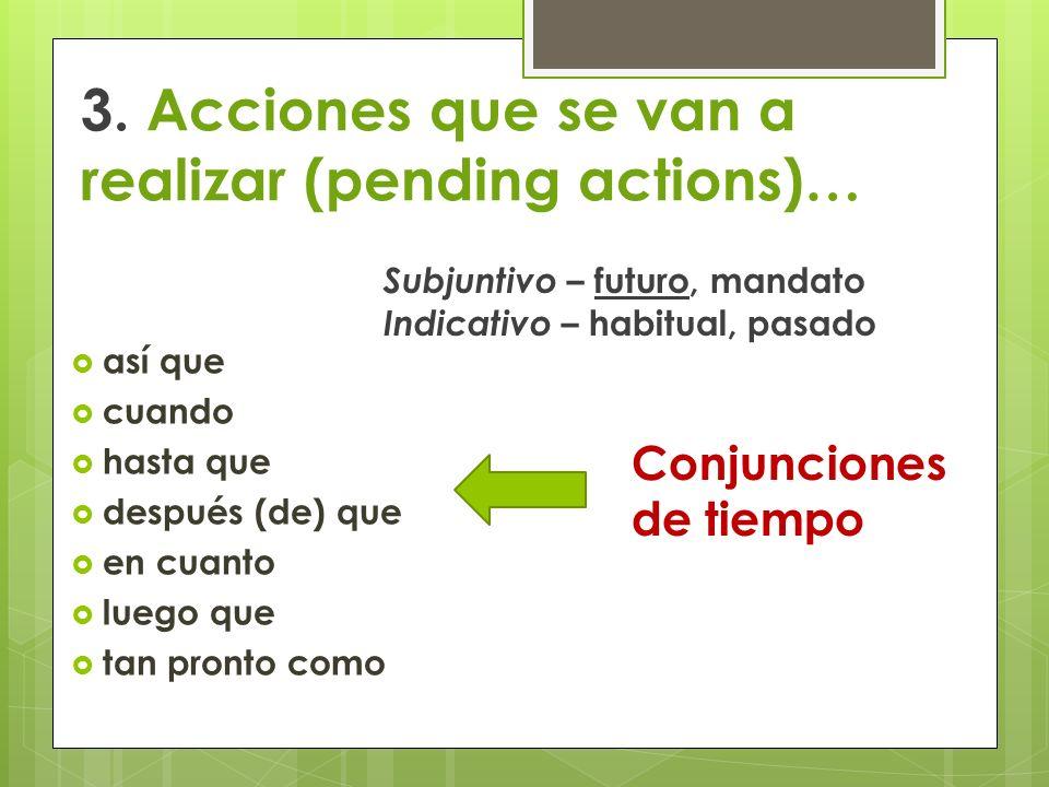 3. Acciones que se van a realizar (pending actions)…