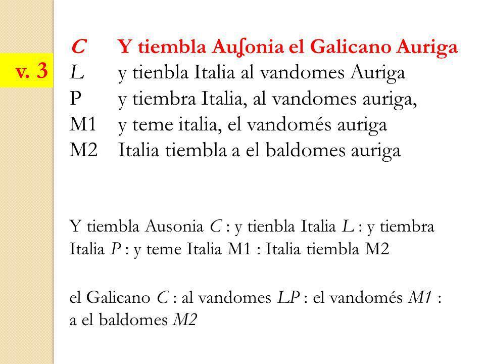v. 3 C Y tiembla Auʆonia el Galicano Auriga