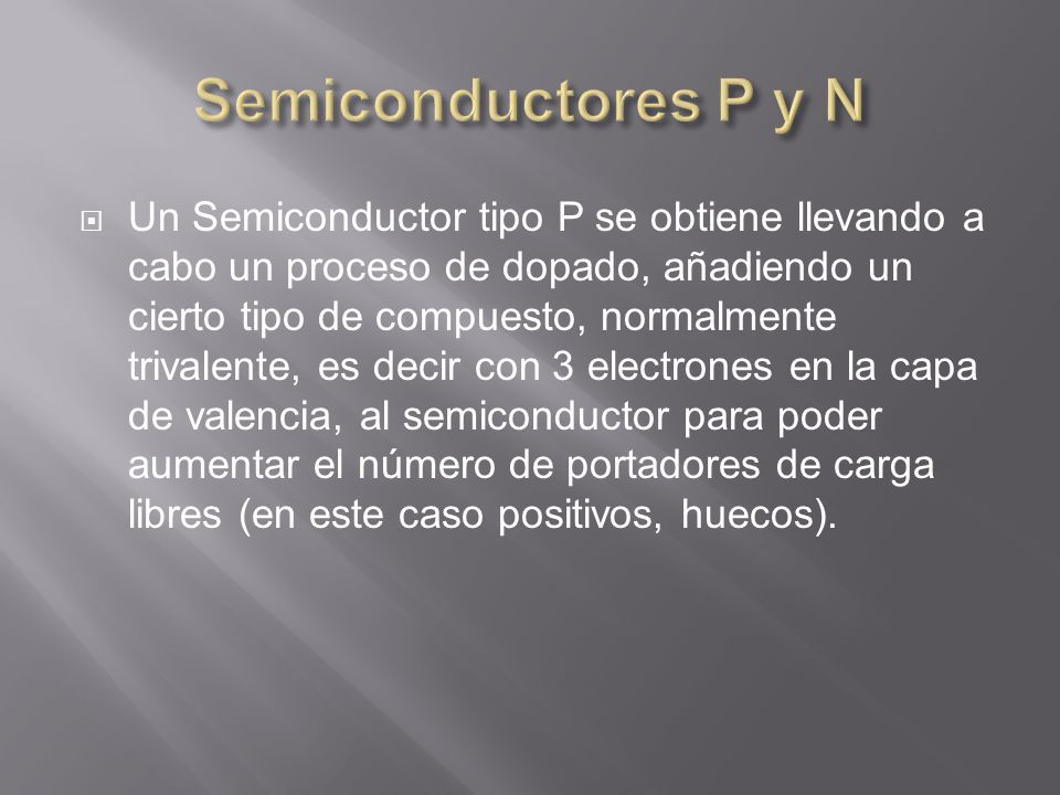 Semiconductores P y N