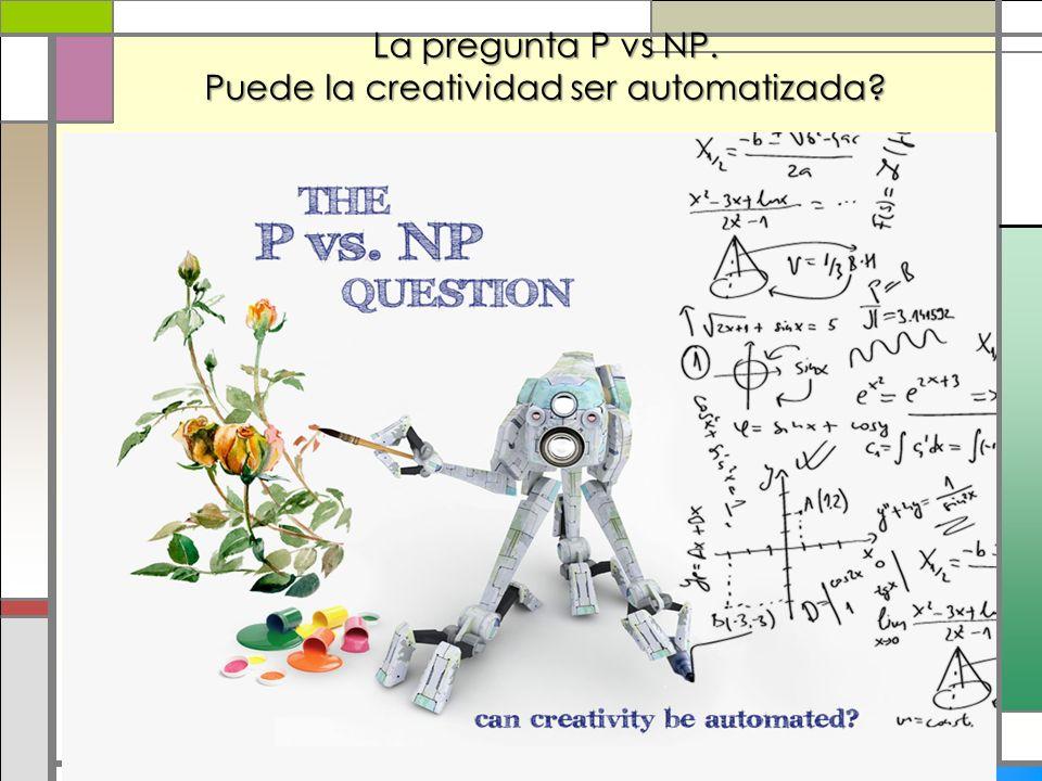 La pregunta P vs NP. Puede la creatividad ser automatizada