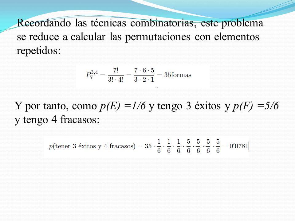 Recordando las técnicas combinatorias, este problema